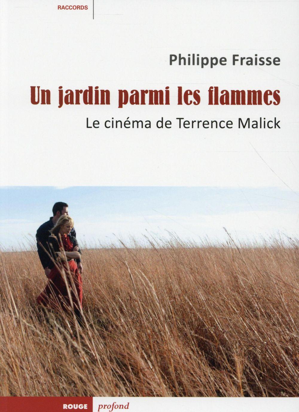 Un jardin parmi les flammes ; le cinéma de Terrence Malick