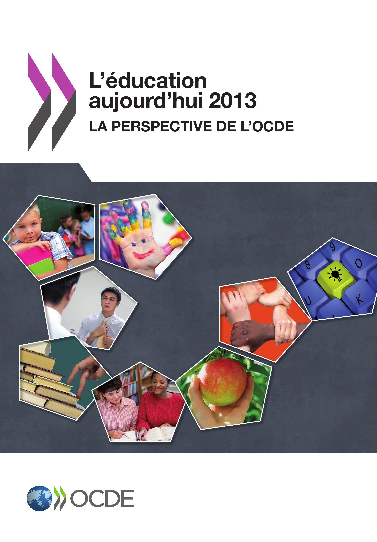 L'éducation aujourd'hui 2013 ; la perspectivde de l'OCDE