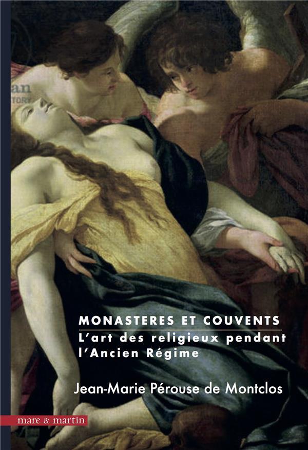 Monastères et couvents ; l'art religieux pendant l'Ancien Régime