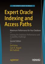 Expert Oracle Indexing and Access Paths  - Sam R. Alapati - Darl Kuhn - Bill Padfield
