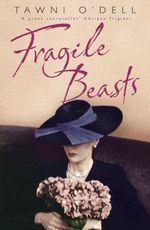 Fragile Beasts  - O'Dell Tawni
