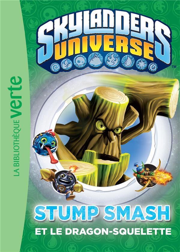 Skylanders Universe T.6 ; Stump Smash et le dragon-squelette