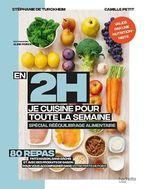 Vente Livre Numérique : En 2h je cuisine pour ma semaine spécial rééquilibrage alimentaire  - Camille Petit - Stéphanie de Turckheim