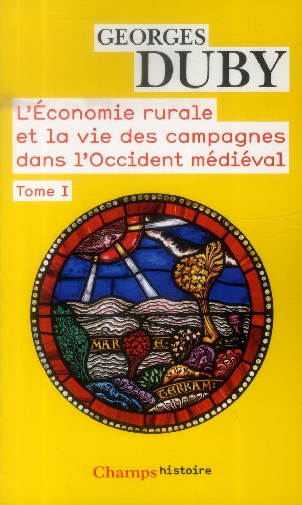 L'économie rurale et la vie des campagnes dans l'Occident médiéval t.1