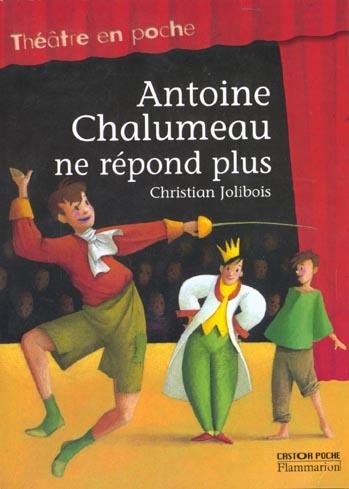 Antoine chalumeau ne repond plus