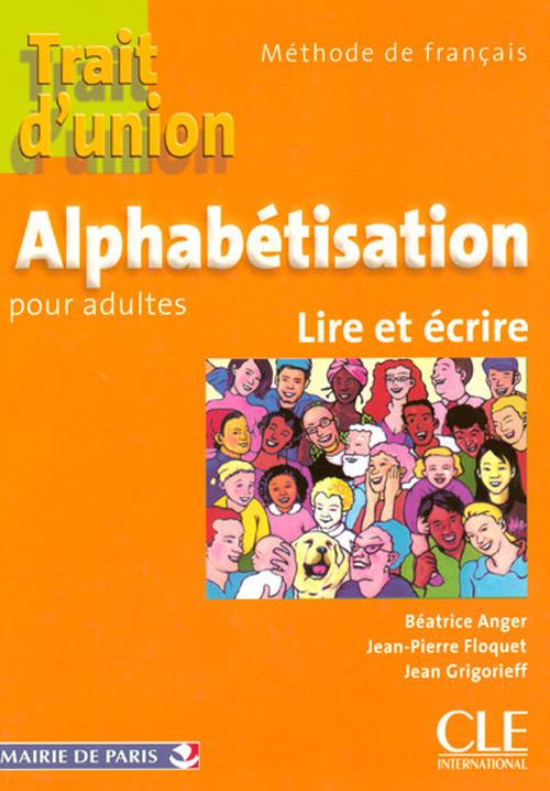 Trait d'union ; alphabétisation pour adultes ; lire et écrire