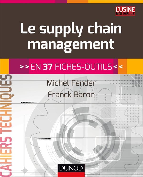 Le Supply Chain Management ; En 37 Fiches-Outils