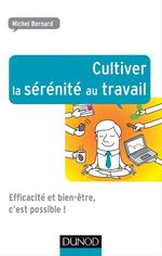Vente EBooks : Cultiver la sérénité au travail  - Michel.. Bernard