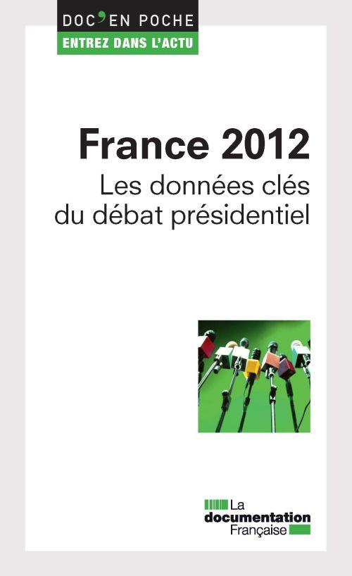 France 2012 ; les données clés du débat présidentiel