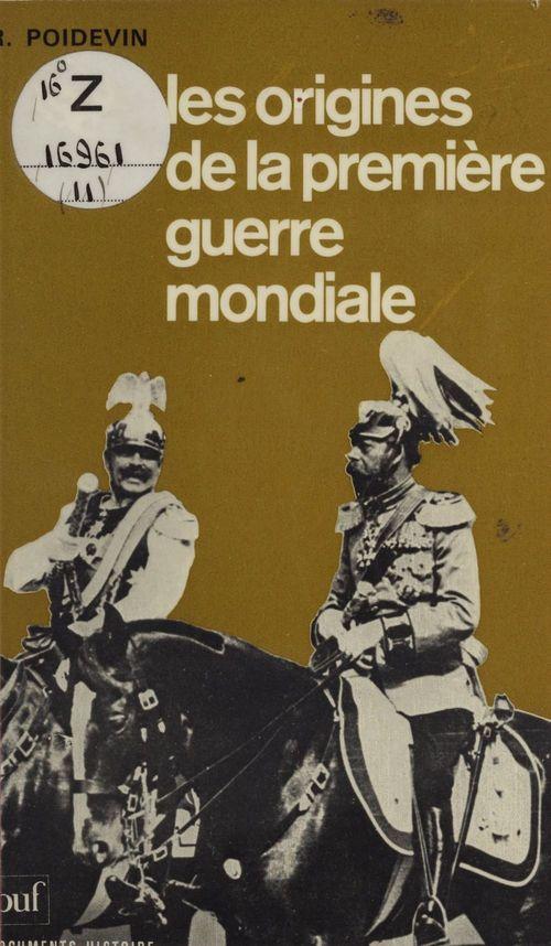 Les origines de la première guerre mondiale  - Raymond Poidevin