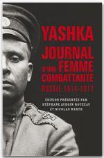 Vente EBooks : Yashka, journal d'une femme combattante  - Nicolas WERTH - Stéphane Audoin-Rouzeau