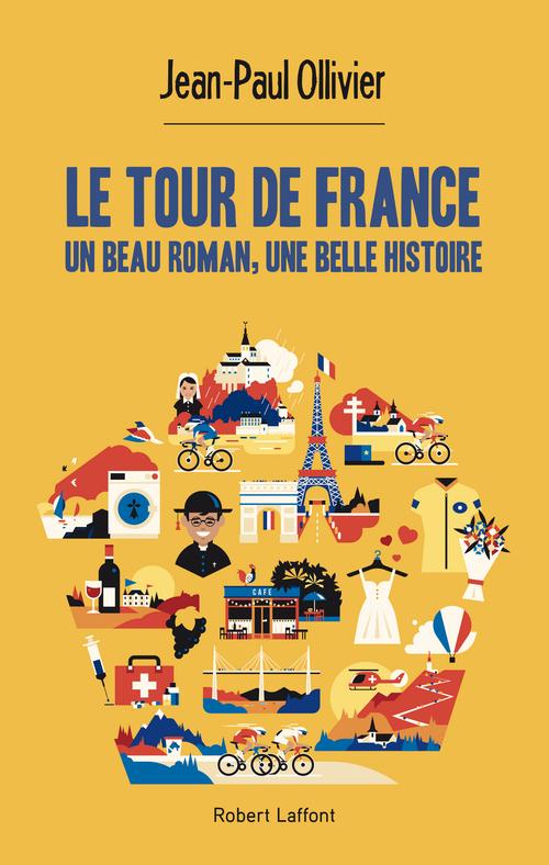 Le tour de France ; un beau roman, une belle histoire