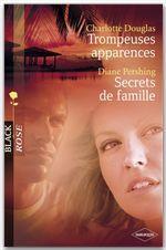 Vente EBooks : Trompeuses apparences - Secrets de famille (Harlequin Black Rose)  - Charlotte Douglas - Diane Pershing