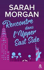 Vente Livre Numérique : Rencontre dans l'Upper East Side  - Sarah Morgan