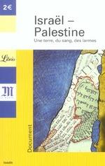 Couverture de Israël - palestine ; une terre, du sang, des larmes