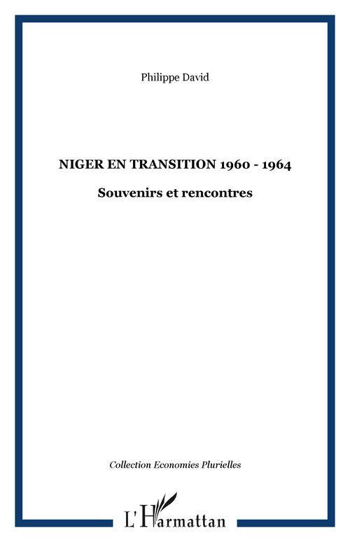 Niger en transition (1960-1964) ; souvenirs et rencontres