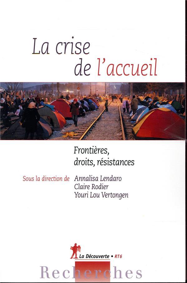 La crise de l'accueil ; frontières, droits, résistances