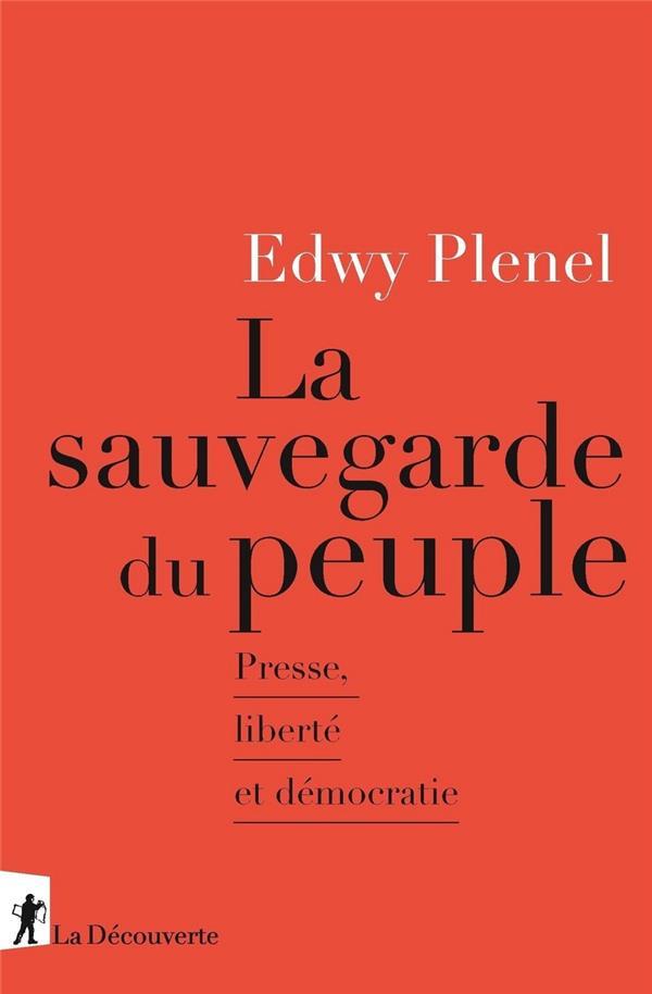 La sauvegarde du peuple ; presse, liberté et démocratie