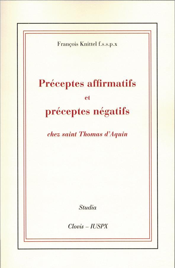Preceptes affirmatifs et preceptes negatifs chez saint thomas d'aquin