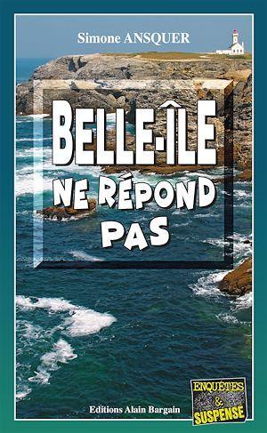 Belle-Île ne répond pas  - Simone Ansquer