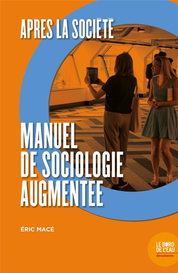 Après la société ; manuel de sociologie augmentée