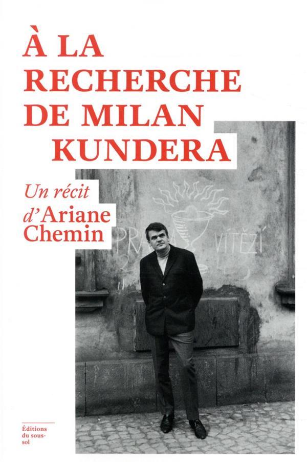 à la recherche de Milan Kundera