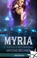 Myria t.1 ; la fille du général  - Mylène Régnier