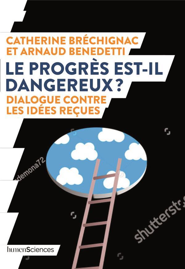 Le Progres Est-Il Dangereux ? Dialogue Contre Les Idees Recues