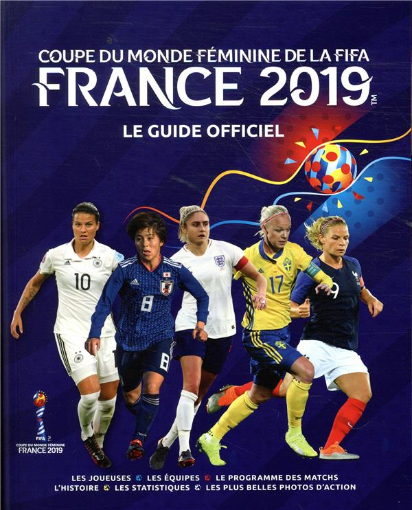 Le livre officiel de la coupe du monde de football féminine (édition 2019)