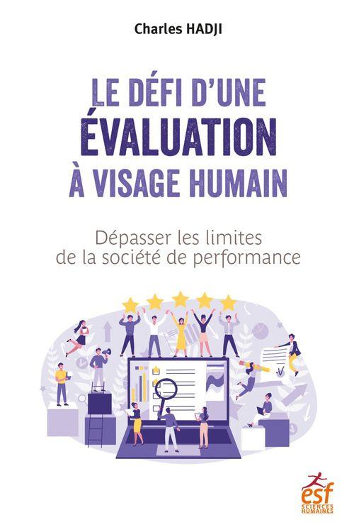 Le défi d'une évaluation à visage humain ; dépasser les limites de la société de performance