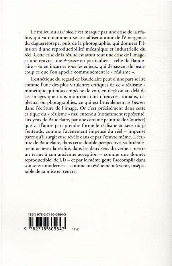 L'invention du réel ; Baudelaire et le réalisme scriptural