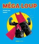 Vente Livre Numérique : Méga-Loup - Livre animé  - Barroux - Séverine Vidal
