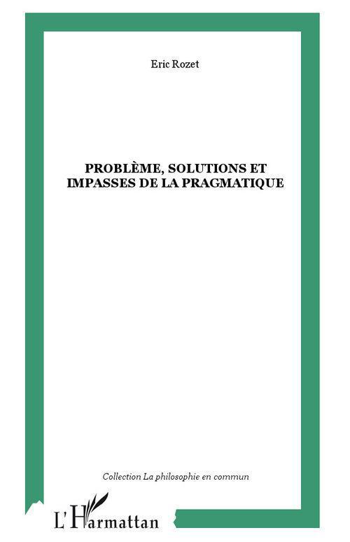 Probleme, solutions et impasses de la pragmatique