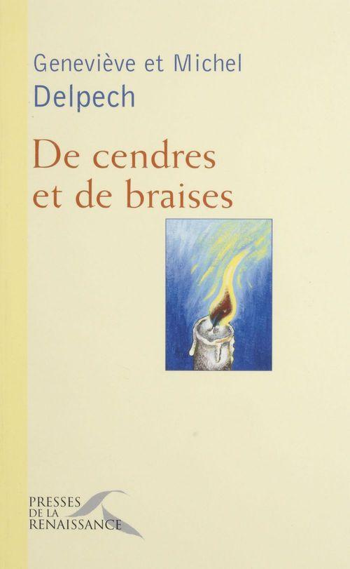 De cendres et de braises  - Delpech  - Geneviève DELPECH
