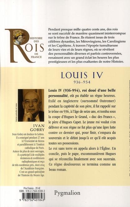 histoire des rois de France ; Louis IV ; 936-954 ; fils de Charles III