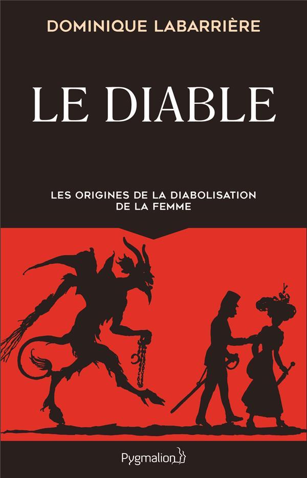 Le diable ; les origines de la diabolisation de la femme