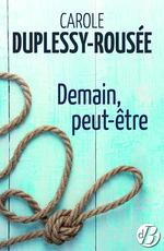 Vente EBooks : Demain, peut-être  - Carole Duplessy-Rousée