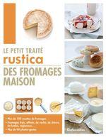 Vente Livre Numérique : Le petit traité Rustica des fromages maison  - Caroline Guézille - Suzanne Fonteneau