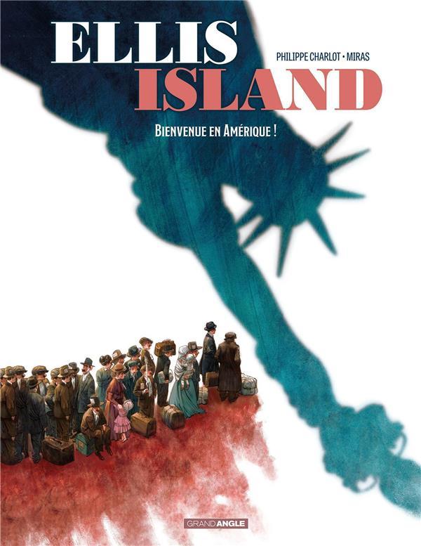 CHARLOT/MIRAS - ELLIS ISLAND - T01 - ELLIS ISLAND - VOL. 01/2 - BIENVENUE EN AMERIQUE !