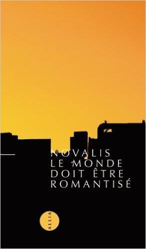 Le Monde Doit Etre Romantise
