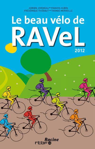 Le beau vélo de Ravel ; 2012