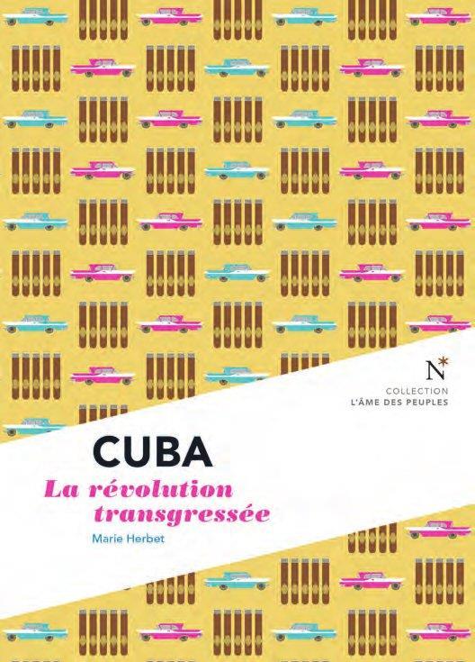 Cuba ; la révolution transgressée