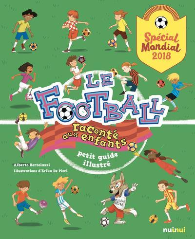 Le football raconté aux enfants ; petit guide illustré