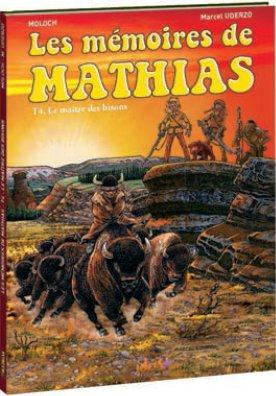 Les mémoires de Mathias t.4 ; le maître des bisons