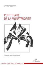 Petit traité de la monstruosité  - Christian Salomon