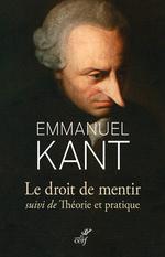 Vente EBooks : Le droit de mentir suivi de Théorie et pratique  - Emmanuel KANT