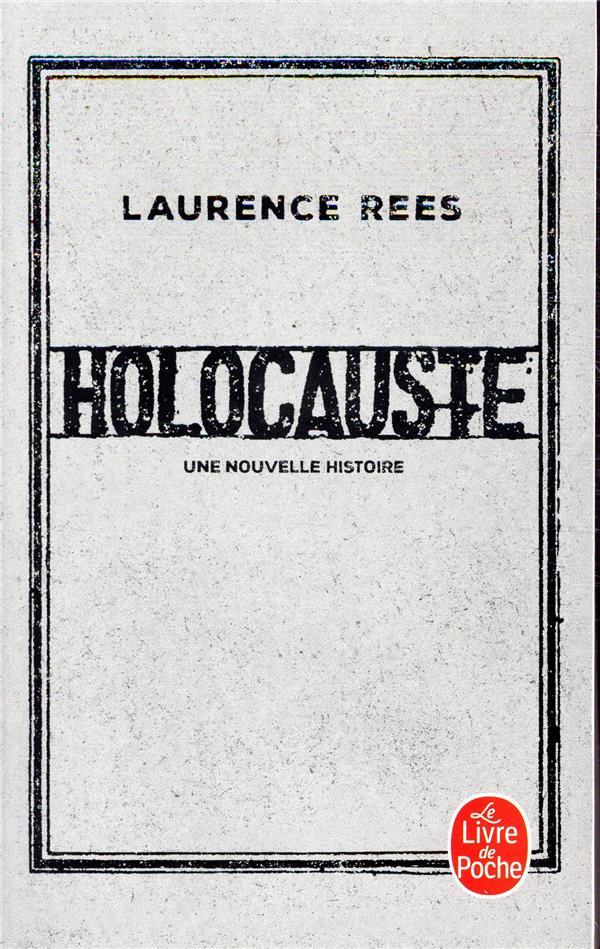 REES LAURENCE - HOLOCAUSTE - UNE NOUVELLE HISTOIRE