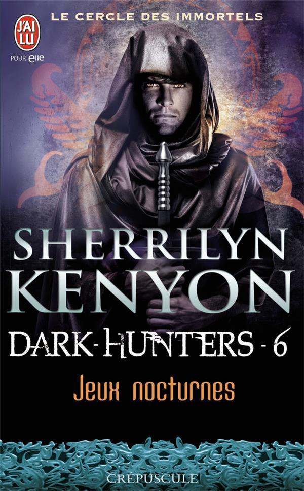 Le cercle des immortels - dark hunters t.6 ; jeux nocturnes