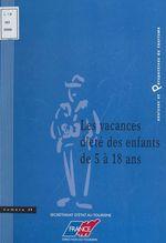 Les vacances d'été des enfants de 5 à 18 ans  - Georges Hatchuel - Bertrand Chokrane - Vincent Placer