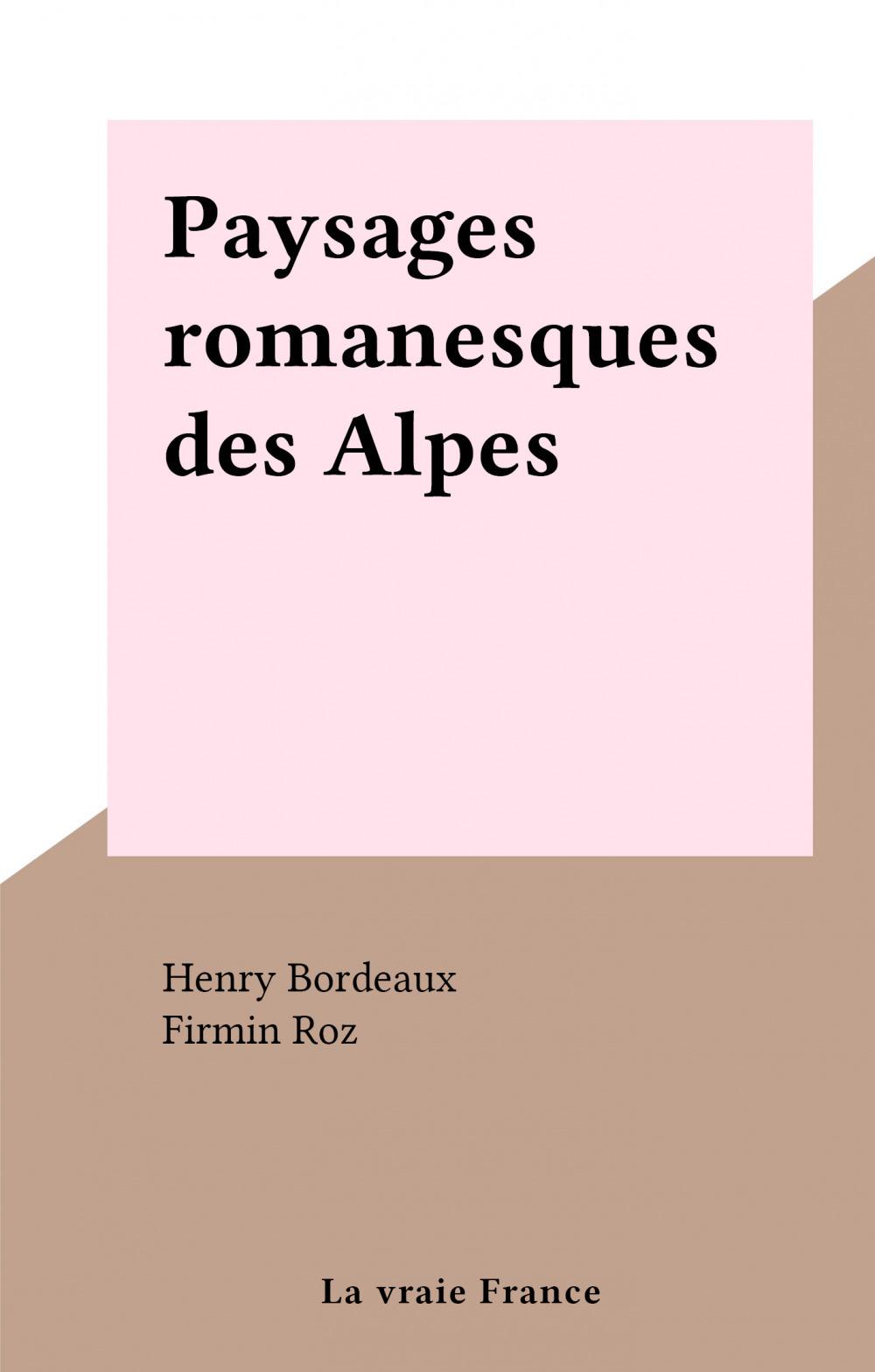 Paysages romanesques des Alpes